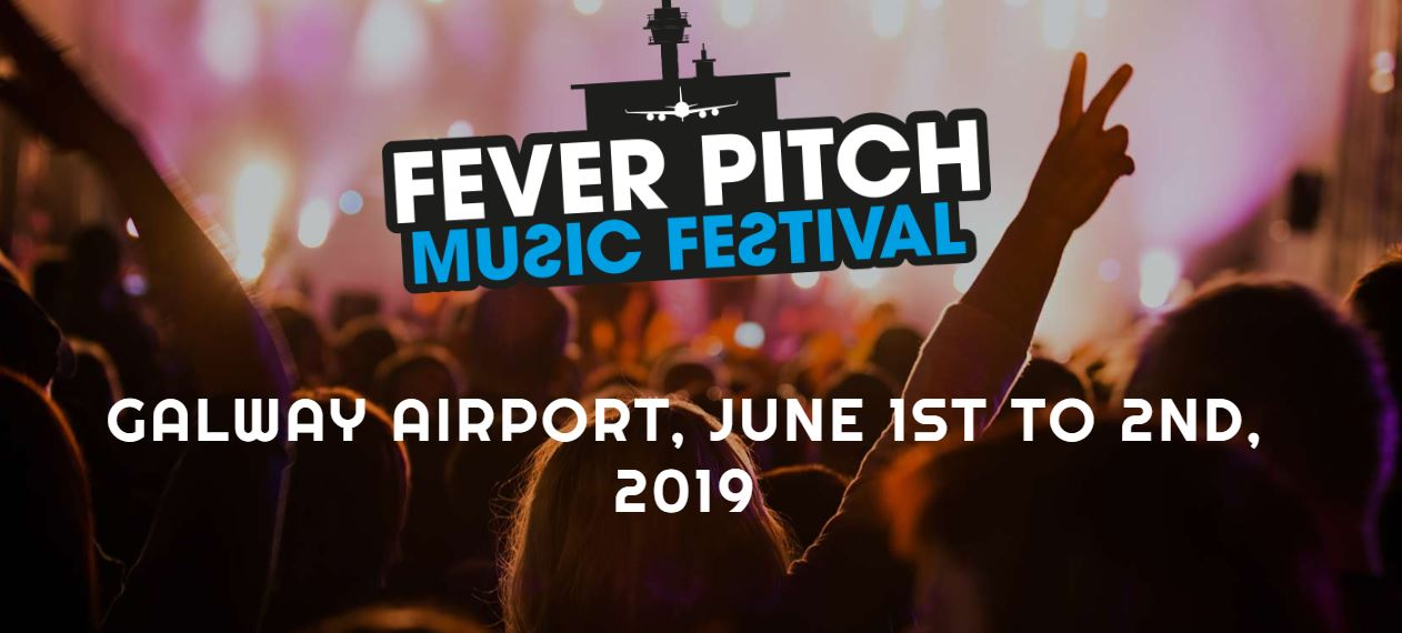 Fever Pitch Music Festival Galway Airport 2019